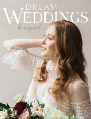 Summer 2018 Dream Weddings Magazine